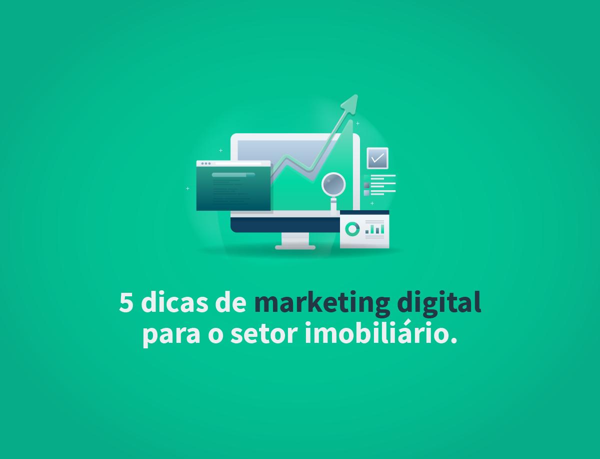 5 dicas de marketing digital para o setor imobiliário