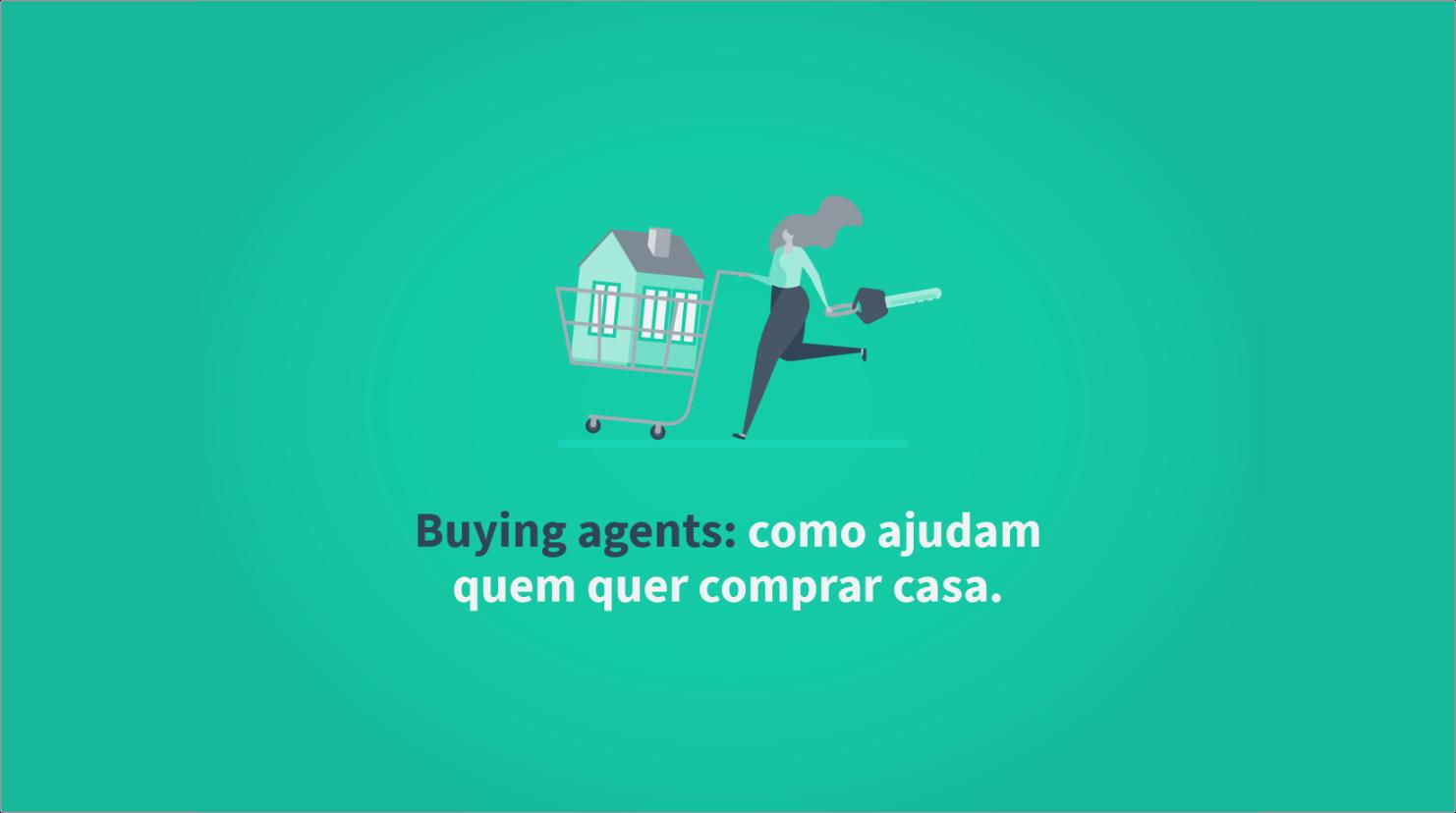 Buying agents: como ajudam quem quer comprar casa